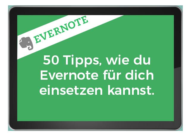 50 Tipps wie du Evernote für dich arbeiten lassen kannst.